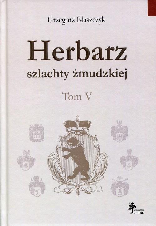 okładka Herbarz szlachty żmudzkiej Tom 5, Książka | Błaszczyk Grzegorz