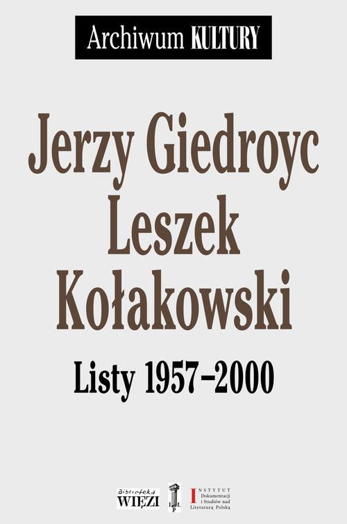 okładka Listy 1957-2000, Książka | Jerzy Giedroyc, Leszek Kołakowski