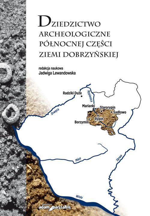 okładka Dziedzictwo archeologiczne północnej części ziemi dobrzyńskiej, Książka | Lewandowska Jadwiga (red.)