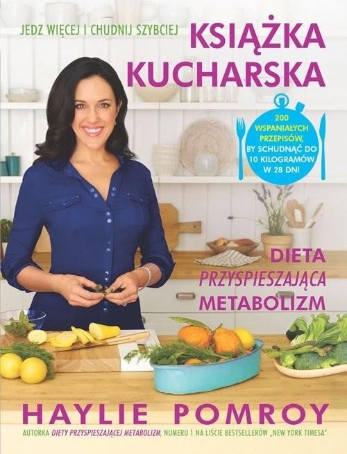 okładka Książka kucharska Dieta przyspieszająca metabolizm, Książka | Pomroy Haylie