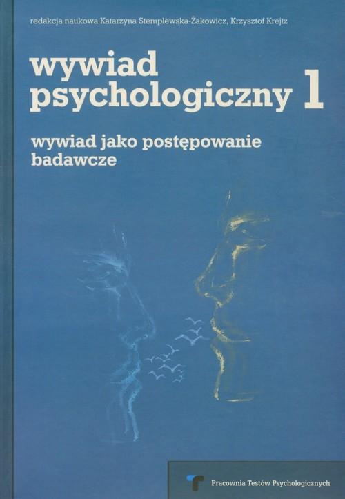 okładka Wywiad psychologiczny 1 wywiad jako postępowanie badawcze, Książka |