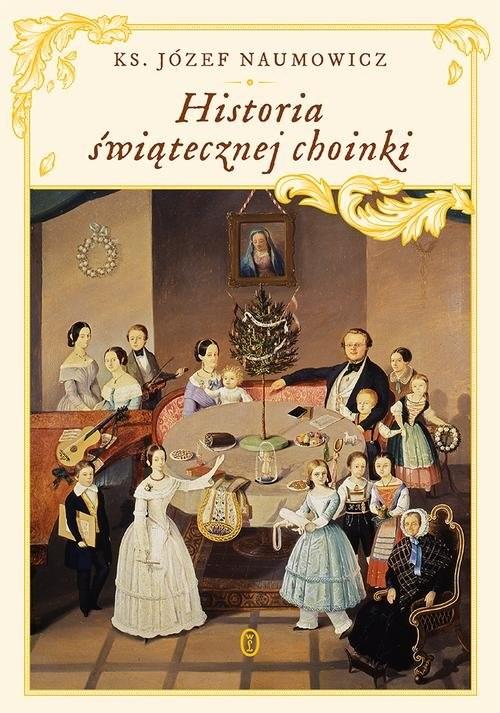 okładka Historia świątecznej choinki, Książka   Naumowicz Józef