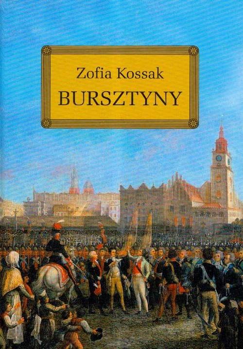 okładka Bursztyny, Książka | Kossak Zofia