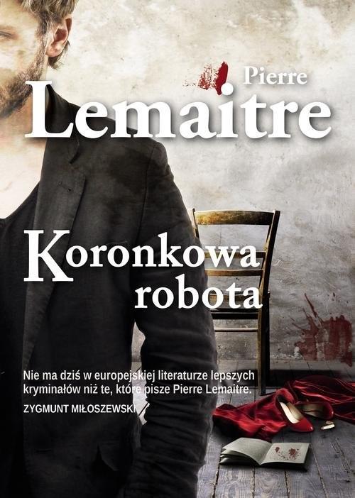 okładka Koronkowa robota, Książka | Pierre Lemaitre