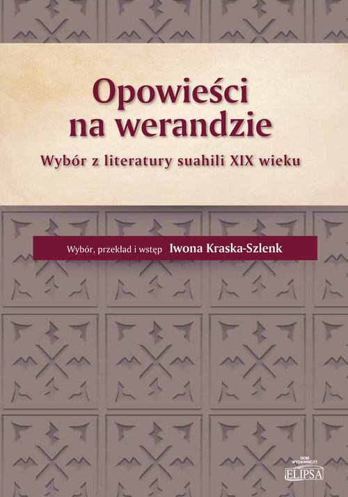 okładka Opowieści na werandzie Wybór z literatury suahili XIX wieku, Książka | Kraska-Szlenk Iwona
