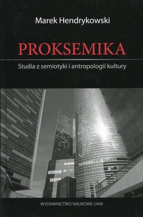 okładka Proksemika Studia z semiotyki i antropologii kultury, Książka | Hendrykowski Marek