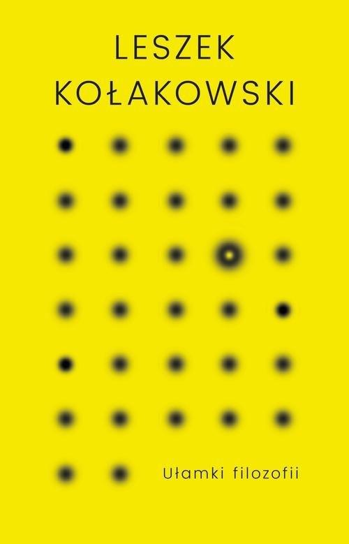 okładka Ułamki filozofii, Książka | Kołakowski Leszek