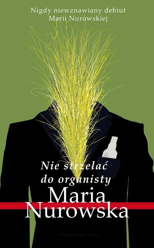 okładka Nie strzelać do organisty, Książka | Nurowska Maria
