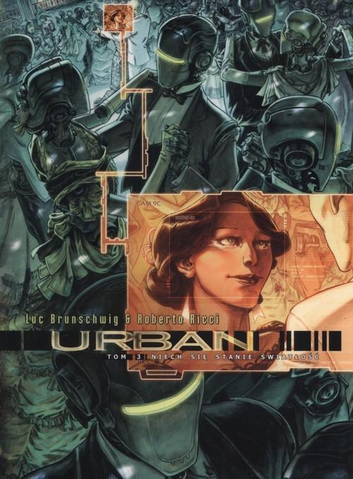 okładka Urban 3 Niech się stanie światłość, Książka | Luc Brunschwig, Roberto Ricci