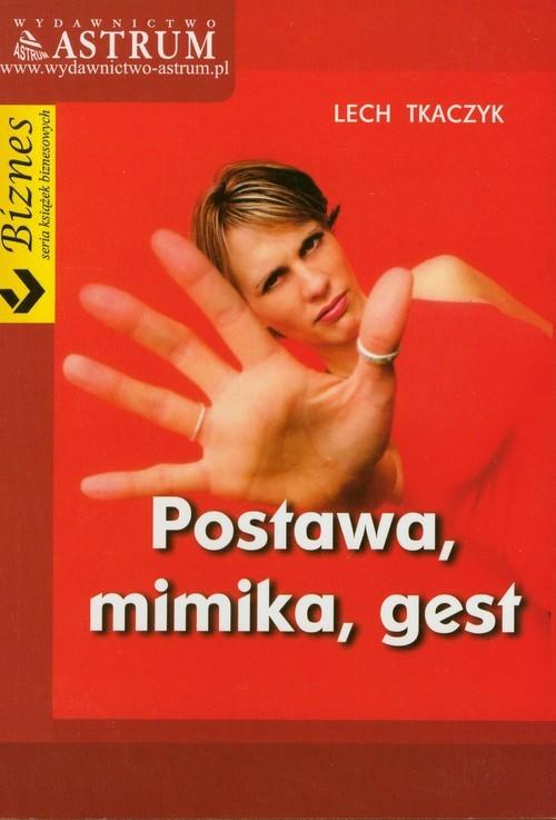 okładka Postawa mimika gest, Książka | Tkaczyk Lech