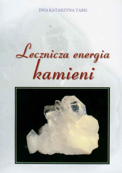 okładka Lecznicza energia kamieni, Książka | Ewa Katarzyna Tabis