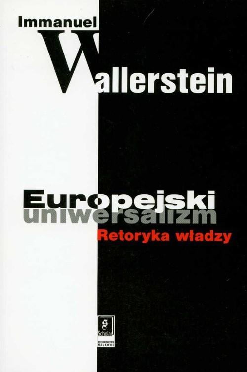 okładka Europejski uniwersalizm Retoryka władzy, Książka | Wallerstein Immanuel