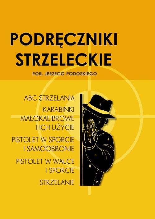 okładka Podręczniki strzeleckie por. Jerzego Podoskiego, Książka   Podoski Jerzy