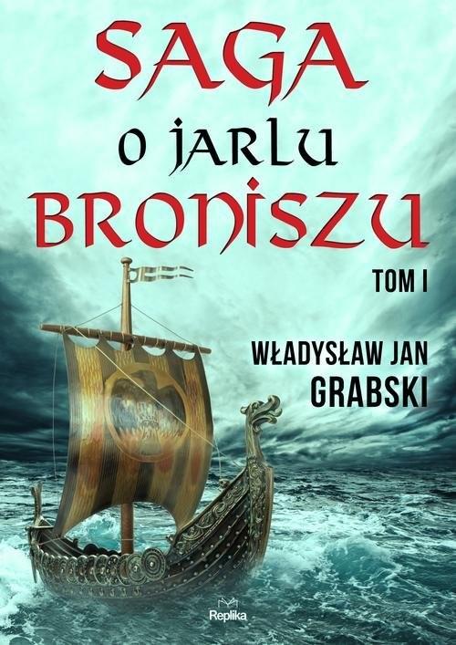 okładka Saga o jarlu Broniszu Tom 1 Zrękowiny w Uppsali, Książka | Władysław Jan Grabski