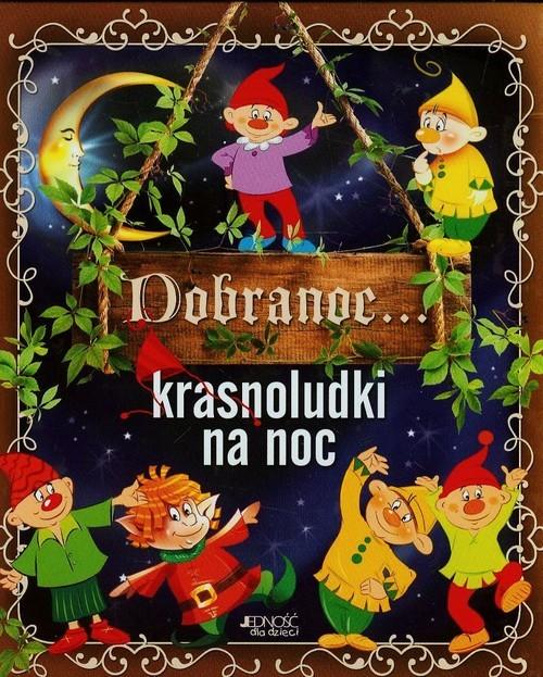 okładka Dobranoc krasnoludki na noc, Książka   Skwark Dorota