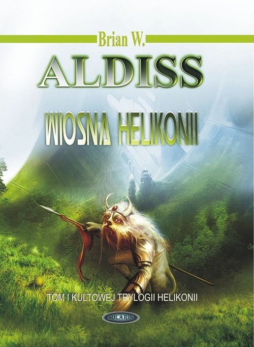 okładka Wiosna Helikonii, Książka | Brian W. Aldiss