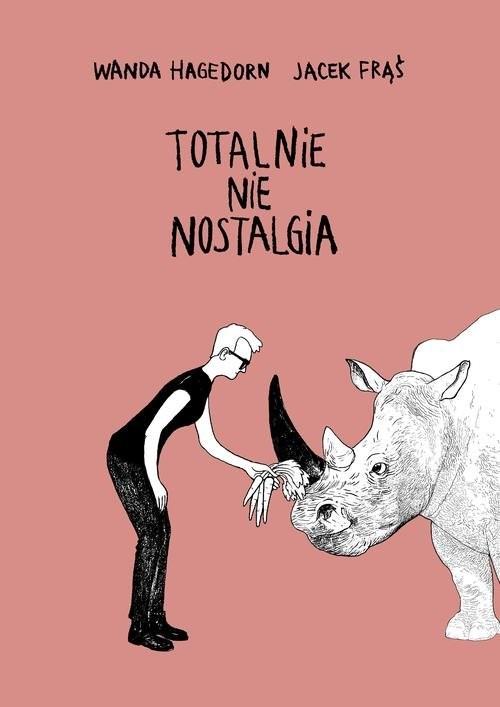 okładka Totalnie nie nostalgia Memuar, Książka | Wanda Hagedorn, Jacek Frąś