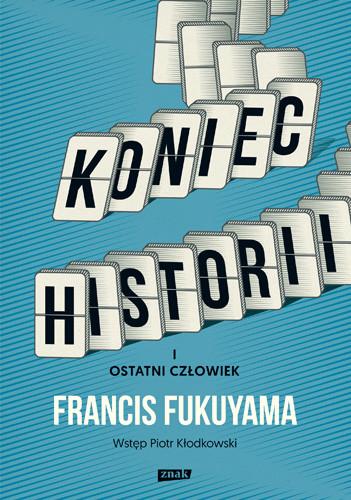 okładka Koniec historii i ostatni człowiek, Książka   Fukuyama Francis