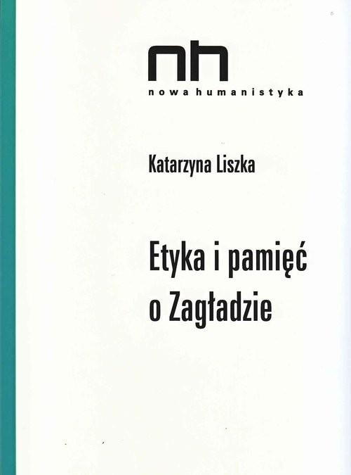 okładka Etyka i pamięć o Zagładzie, Książka   Liszka Katarzyna