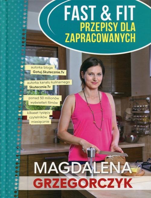 okładka Fast&Fit Przepisy dla zapracowanych, Książka | Grzegorczyk Magdalena