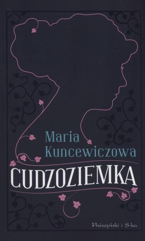 okładka Cudzoziemka, Książka | Kuncewiczowa Maria