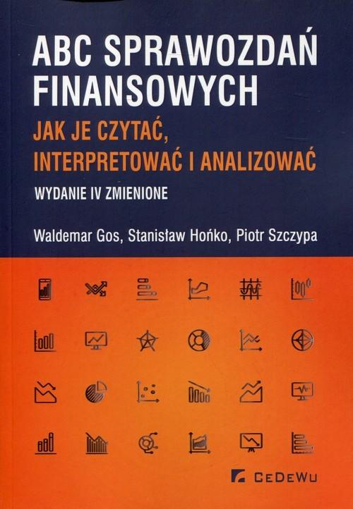 okładka ABC sprawozdań finansowych Jak je czytać, interpretować i analizować, Książka | Waldemar Gos, Stanisław Hońko, Piotr Szczypa