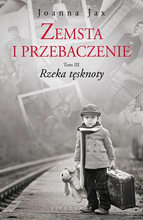 okładka Zemsta i przebaczenie Tom 3 Rzeka tęsknoty, Książka | Jax Joanna