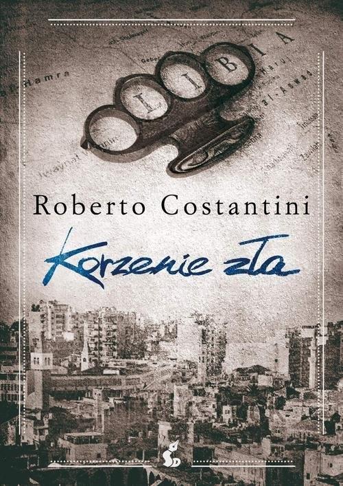 okładka Korzenie zła, Książka   Costantini Roberto