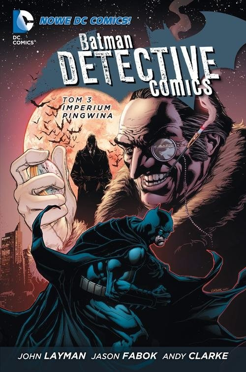 okładka Batman Detective Comics Tom 3 Imperium Pingwina, Książka | John Layman, Jason Fabok, Andy Clarke
