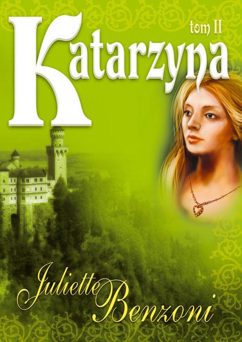 okładka Katarzyna Tom 2, Książka | Benzoni Juliette