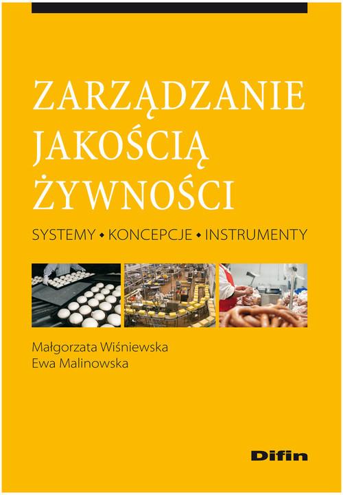 okładka Zarządzanie jakością żywności Systemy, koncepcje, instrumenty, Książka | Małgorzata Wiśniewska, Ewa Malinowska