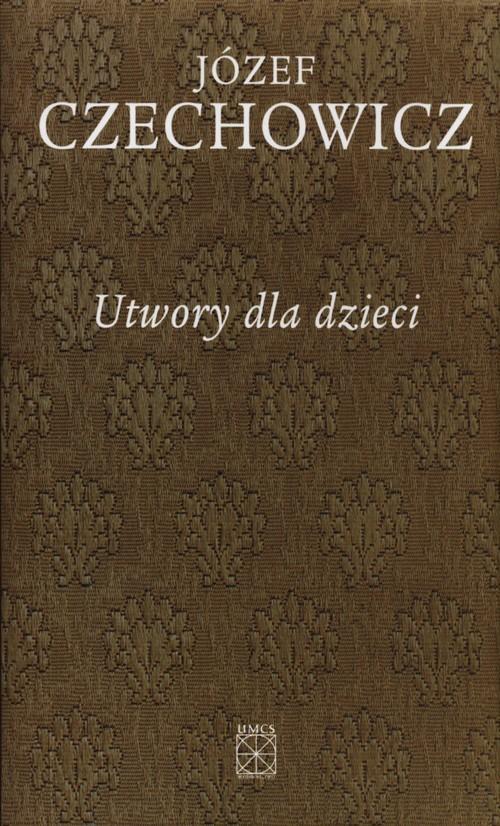 okładka Utwory dla dzieci, Książka   Czechowicz Józef