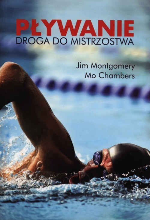 okładka Pływanie Droga do mistrzostwa, Książka | Jim  Montgomery, Mo  Chambers