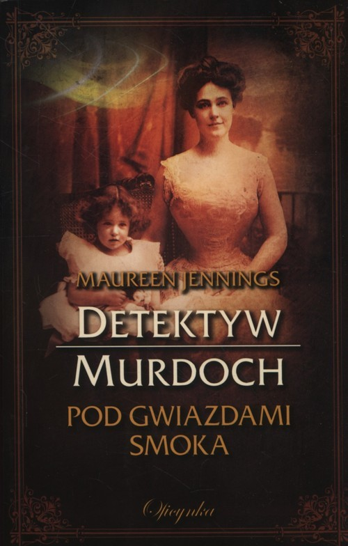 okładka Pod gwiazdami Smoka Detektyw Murdoch, Książka | Jennings Maureen