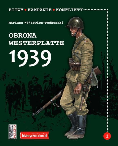 okładka Obrona Westerplatte 1939, Książka   Wójtowicz-Podhorski Mariusz