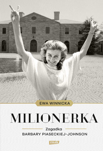 okładka Milionerka. Zagadka Barbary Piaseckiej-Johnson, Książka | Winnicka Ewa