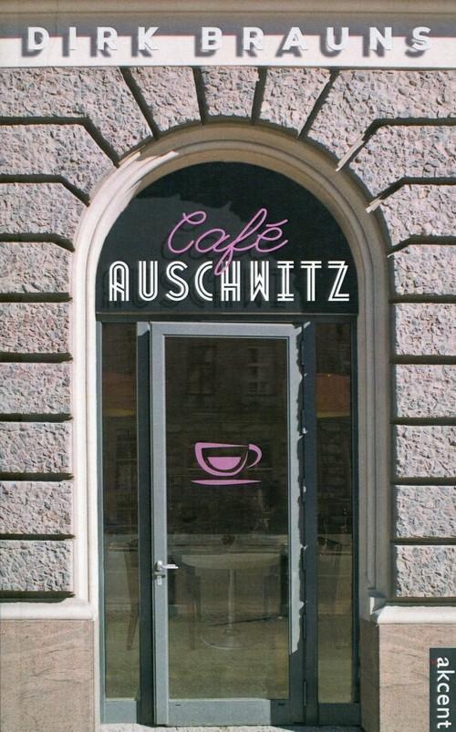 okładka Cafe Auschwitz, Książka   Dirk Brauns
