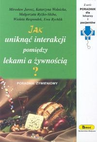 okładka Jak uniknąć interakcji pomiędzy lekami a żywnością?, Książka | Mirosław  Jarosz, Katarzyna Wolnicka, Ryżko-Sk