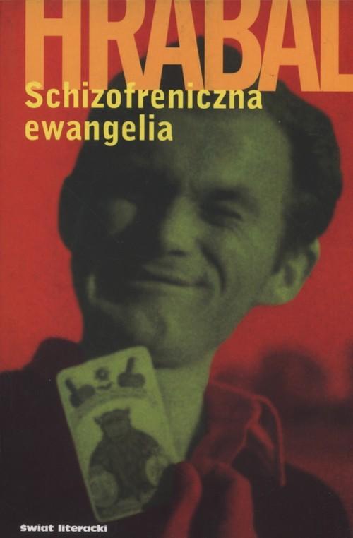 okładka Schizofreniczna ewangelia, Książka | Bohumil Hrabal