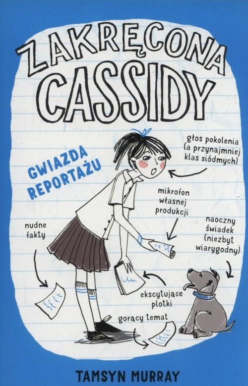 okładka Zakręcona Cassidy Gwiazda reportażu, Książka   Murray Tamsyn