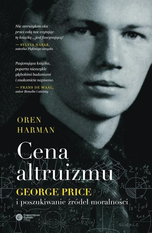 okładka Cena altruizmu George Price i poszukiwanie źródeł moralności, Książka | Oren Harman
