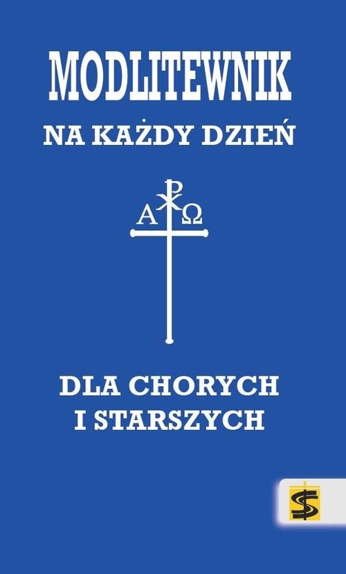 okładka Modlitewnik dla chorych i starszych na każdy dzień, Książka | Kościelniak Janusz