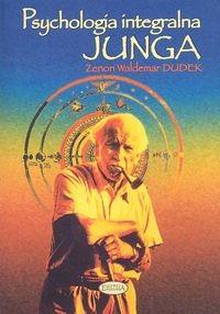 okładka Psychologia integralna Junga, Książka | Zenon Waldemar Dudek