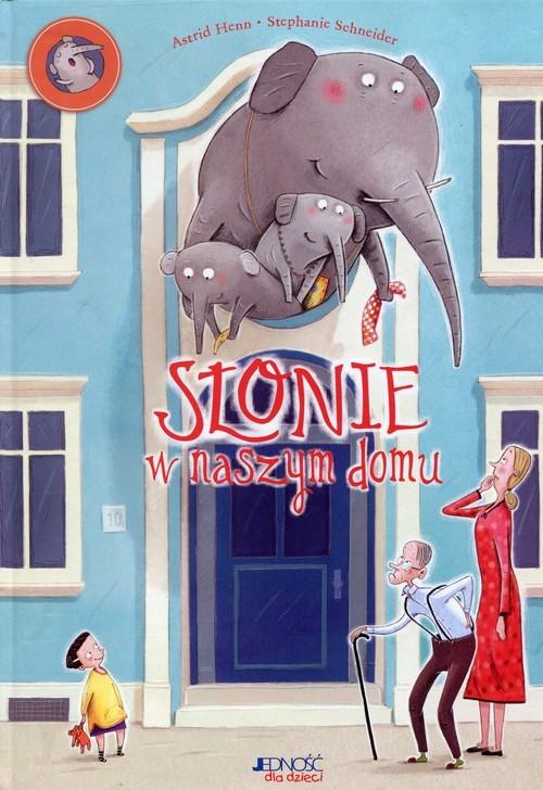 okładka Słonie w naszym domu, Książka | Astrid Henn, Stephanie Schneider
