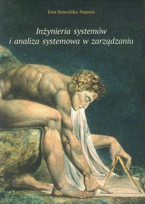 okładka Inżynieria systemów i analiza systemowa w zarządzaniu, Książka | Ewa Kowalska-Napora
