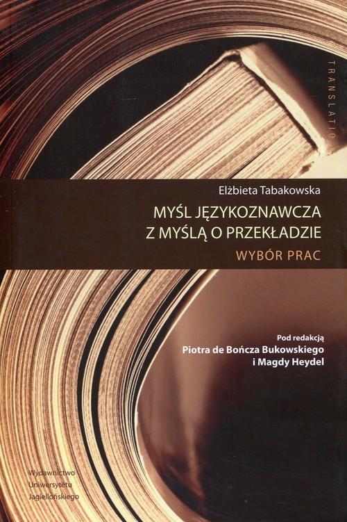 okładka Myśl językoznawcza z myślą o przekładzie Wybór prac, Książka | Tabakowska Elżbieta
