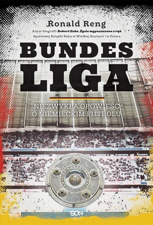 okładka Bundesliga Niezwykła opowieść o niemieckim futbolu, Książka | Reng Ronald