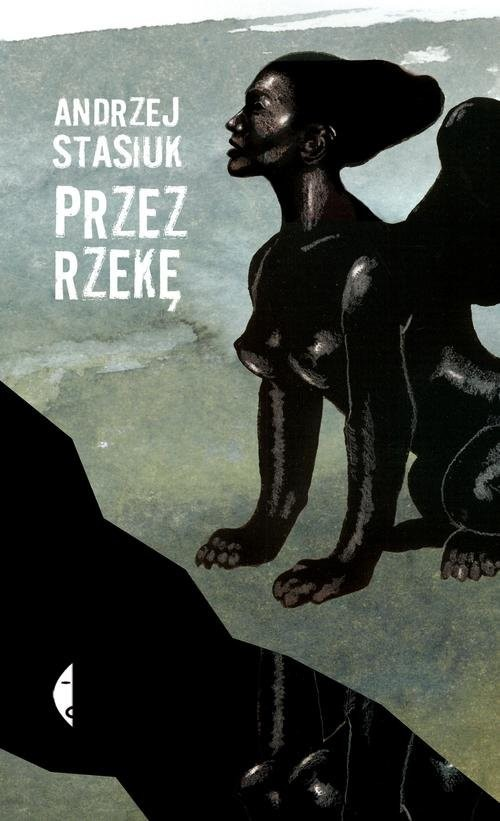 okładka Przez rzekę. KsiążkaStasiuk Andrzej