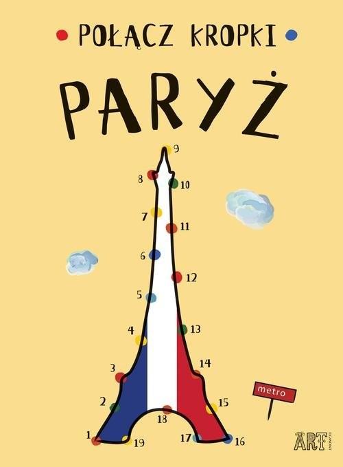 okładka Połącz kropki Paryż, Książka | Toromanoff Agata