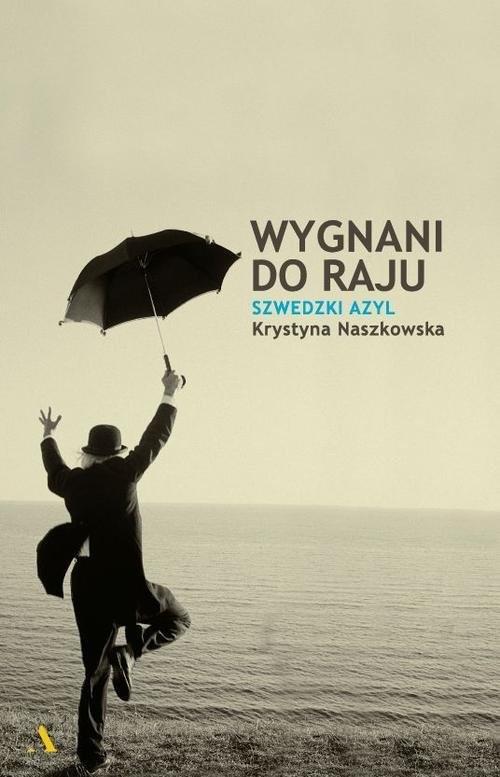 okładka Wygnani do raju Szwedzki azyl, Książka | Naszkowska Krystyna